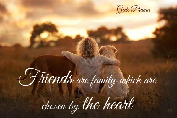 Friends are family which are chosen by the heart – Bell of Peace
